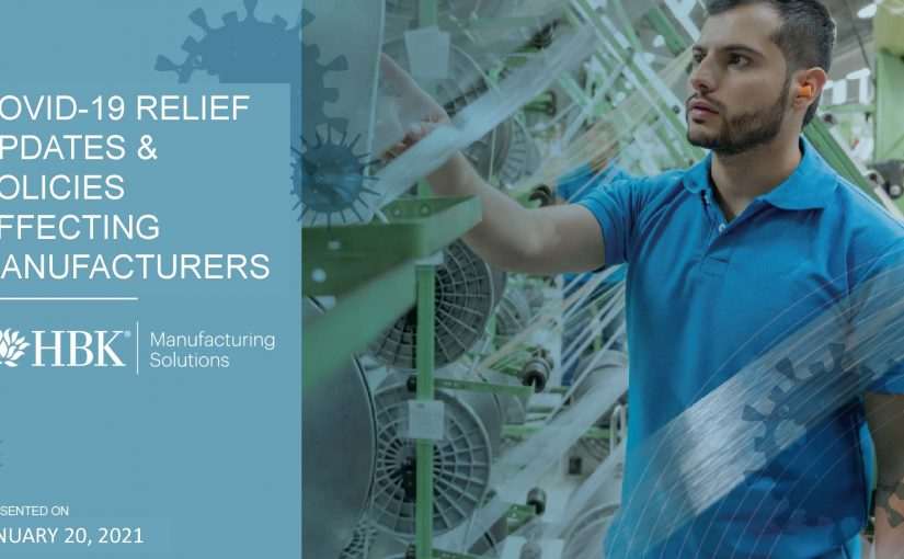 Watch: Manufacturing Solutions: COVID-19 Relief and Policies Affecting Manufacturers